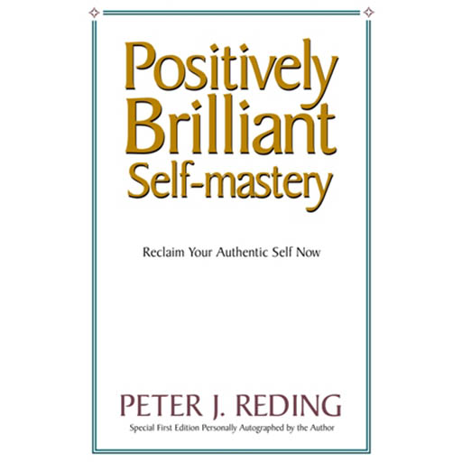 Positively Brilliant Self-mastery Principle 5: Can I Be Myself Already?